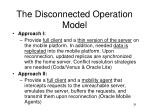 the disconnected operation model