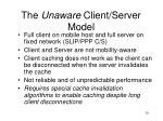 the unaware client server model