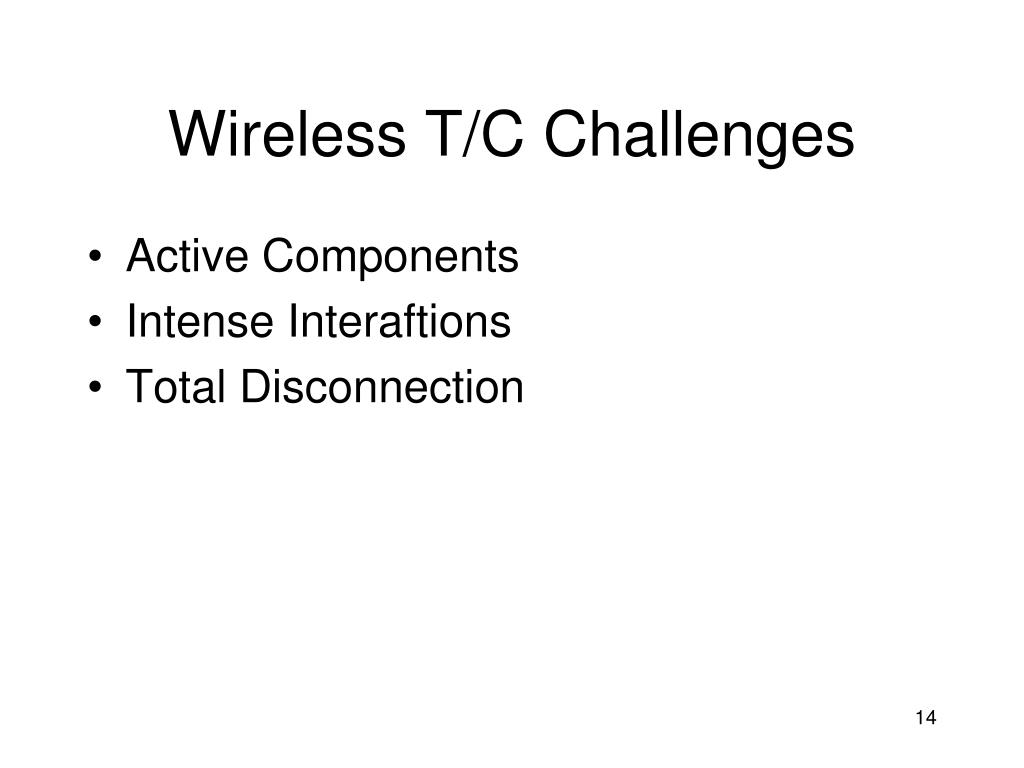 Wireless T/C Challenges