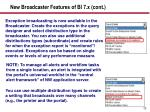 new broadcaster features of bi 7 x cont