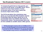 new broadcaster features of bi 7 x cont1