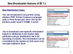 new broadcaster features of bi 7 x1