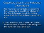 capacitors used in line following circuit board