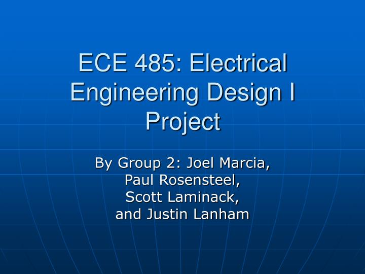 Ece 485 electrical engineering design i project