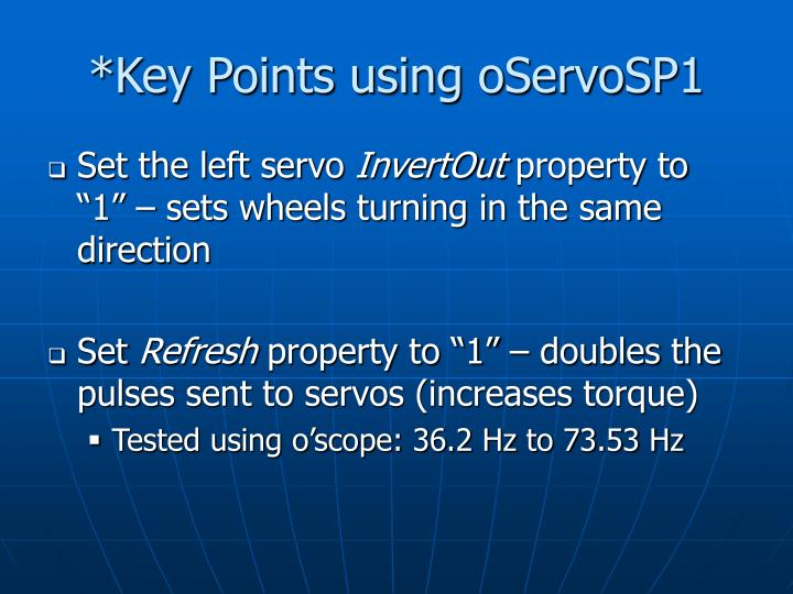 *Key Points using oServoSP1