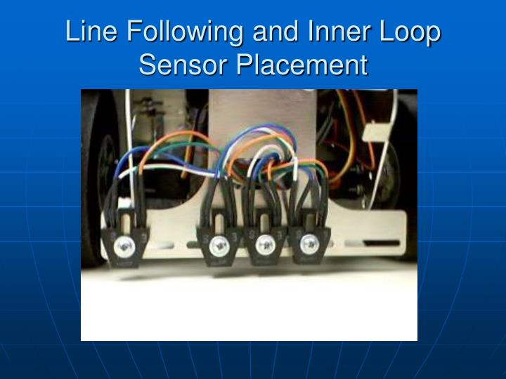 Line Following and Inner Loop Sensor Placement