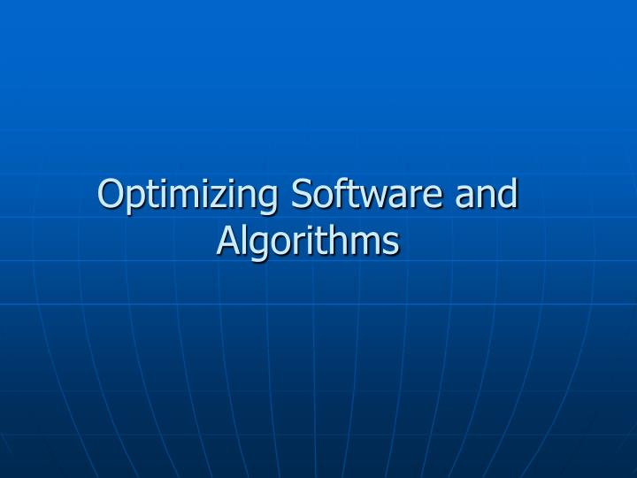 Optimizing Software and