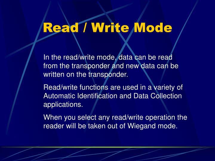 Read / Write Mode