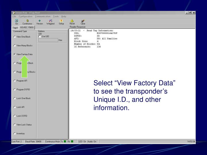 "Select ""View Factory Data"" to see the transponder's Unique I.D., and other information."