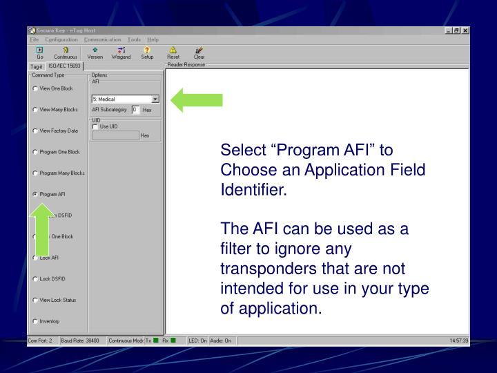 "Select ""Program AFI"" to Choose an Application Field Identifier."