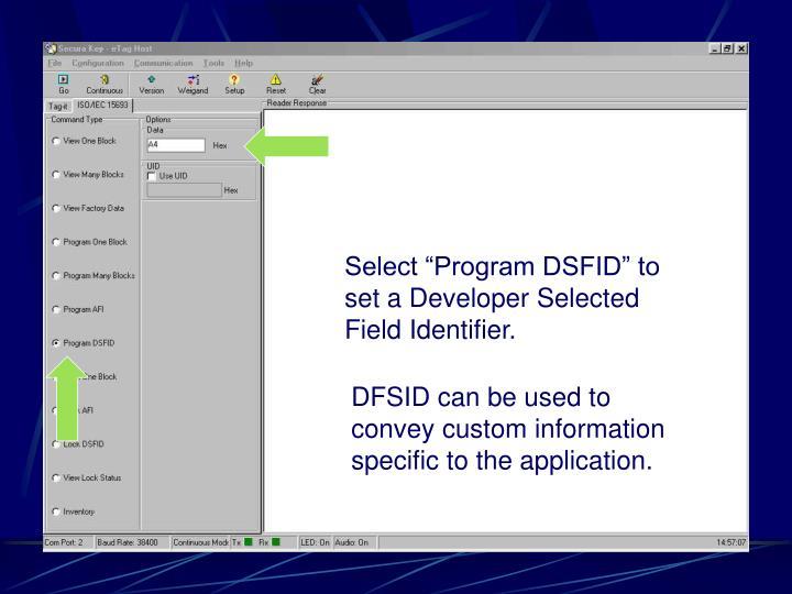 """Select """"Program DSFID"""" to set a Developer Selected Field Identifier."""