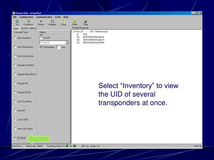 "Select ""Inventory"" to view the UID of several transponders at once."