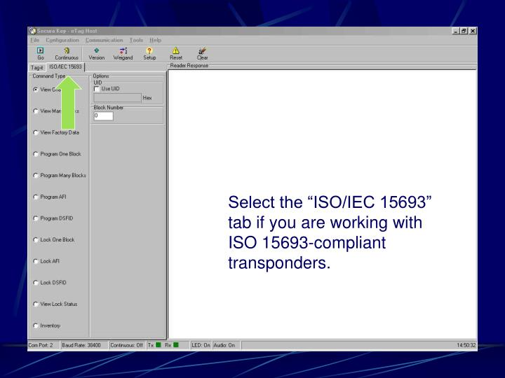 "Select the ""ISO/IEC 15693"" tab if you are working with ISO 15693-compliant transponders."