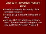 change in prevention program level