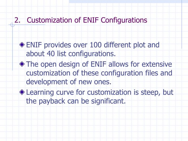 Customization of ENIF Configurations