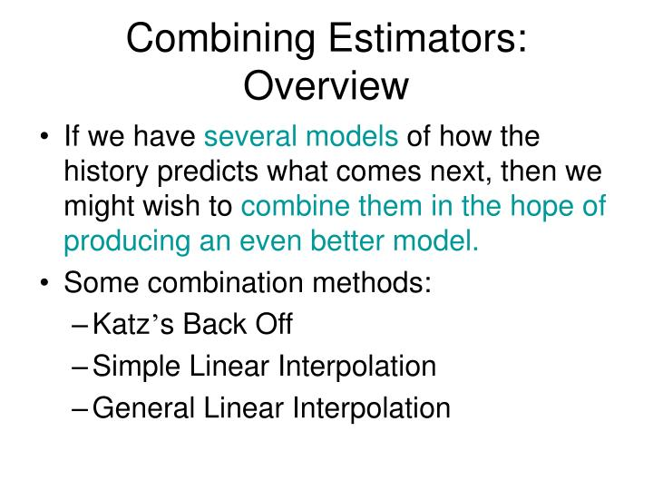 Combining Estimators: Overview