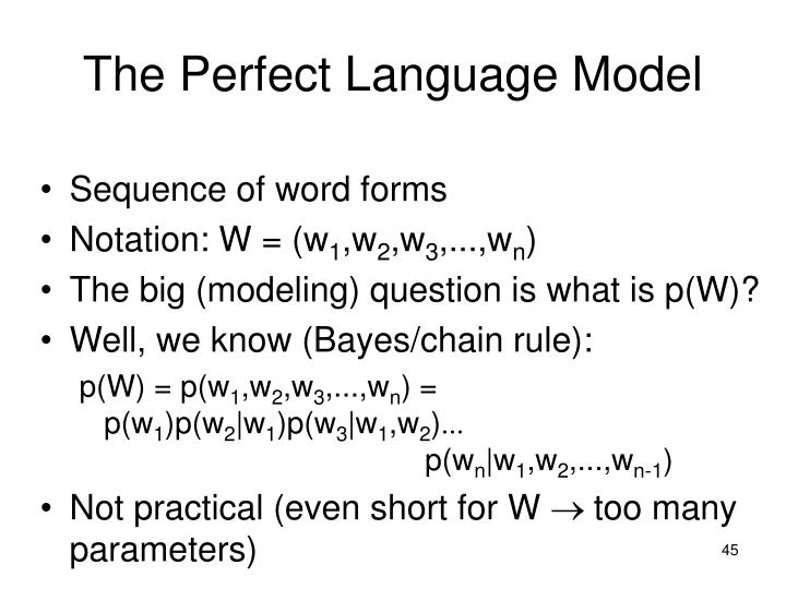 The Perfect Language Model