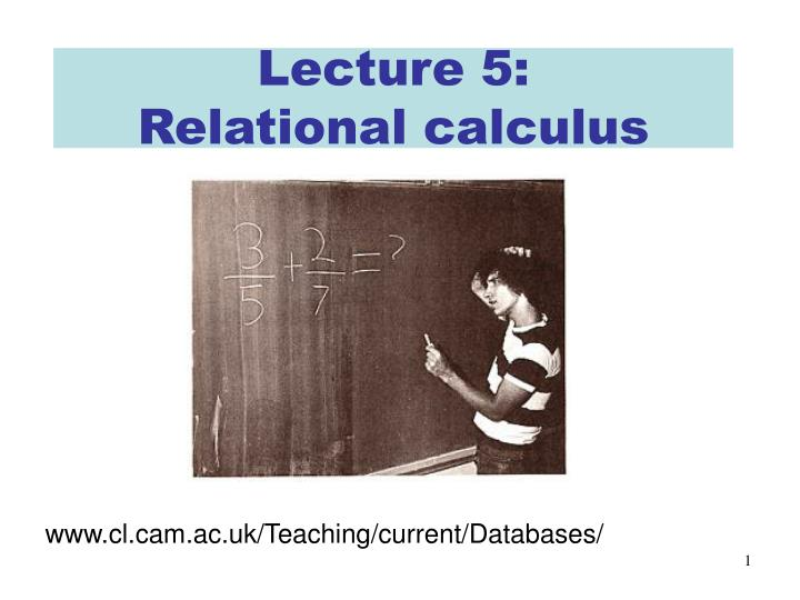 Lecture 5 relational calculus