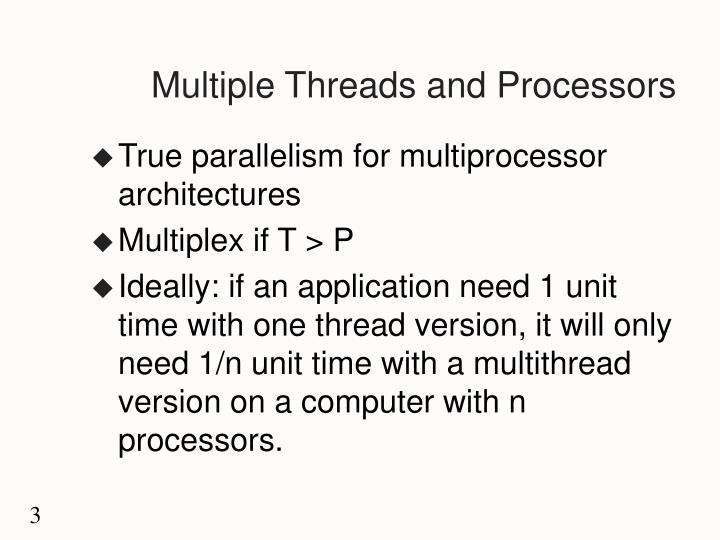 Multiple Threads and Processors