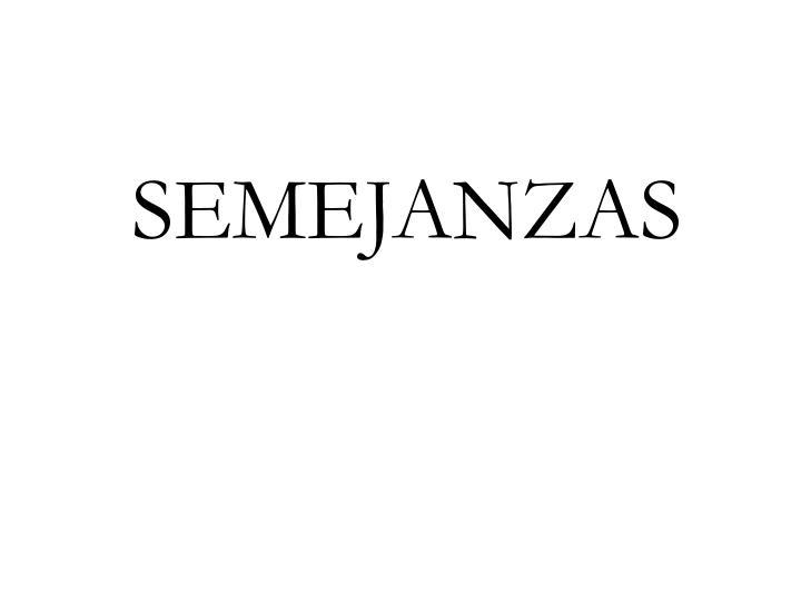 SEMEJANZAS