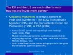 the eu and the us are each other s main trading and investment partner