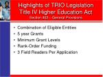 highlights of trio legislation title iv higher education act section 402 general provisions