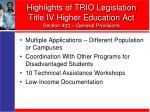highlights of trio legislation title iv higher education act section 402 general provisions1