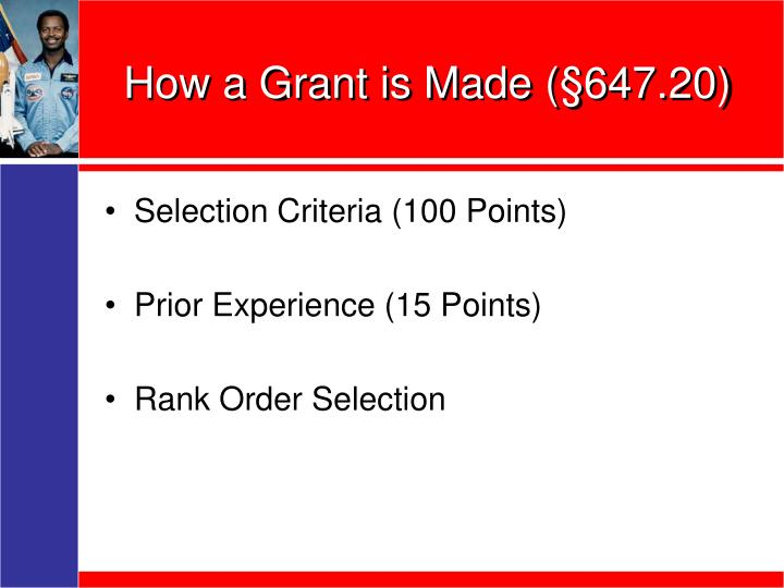 How a Grant is Made (§647.20)
