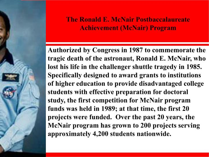 The Ronald E. McNair Postbaccalaureate Achievement (McNair) Program