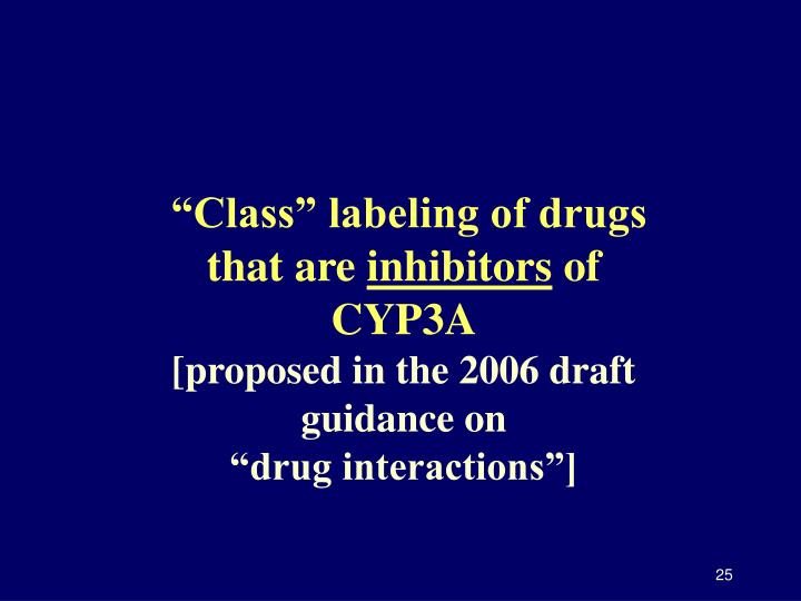 """Class"" labeling of drugs that are"