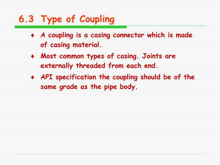 6.3Type of Coupling
