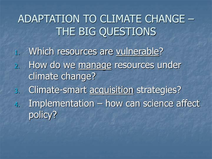 ADAPTATION TO CLIMATE CHANGE – THE BIG QUESTIONS
