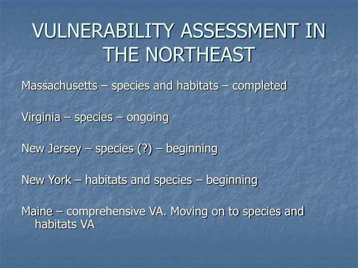 VULNERABILITY ASSESSMENT IN THE NORTHEAST