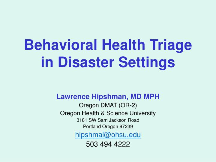 Behavioral health triage in disaster settings