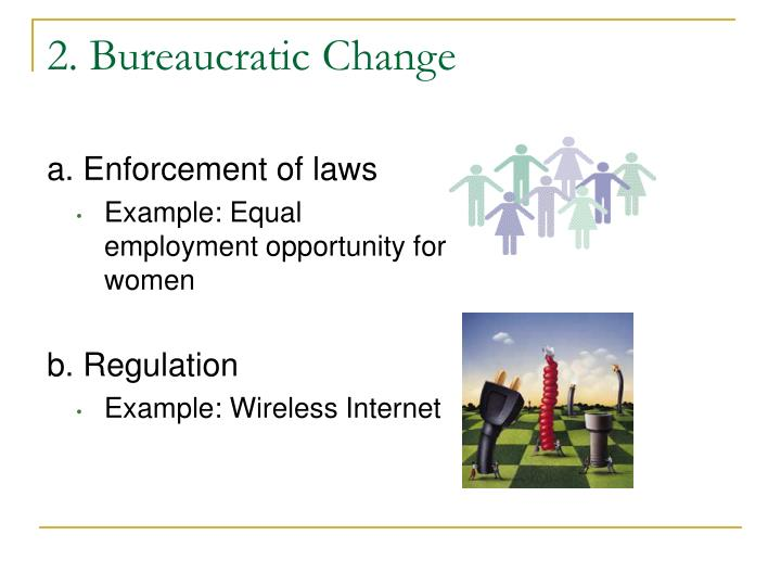 2. Bureaucratic Change