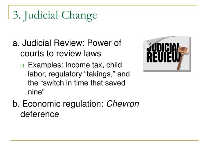 3. Judicial Change