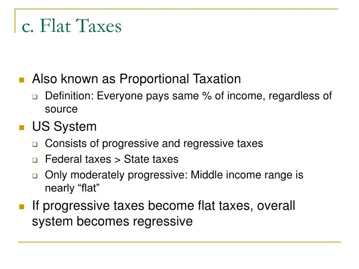 c. Flat Taxes
