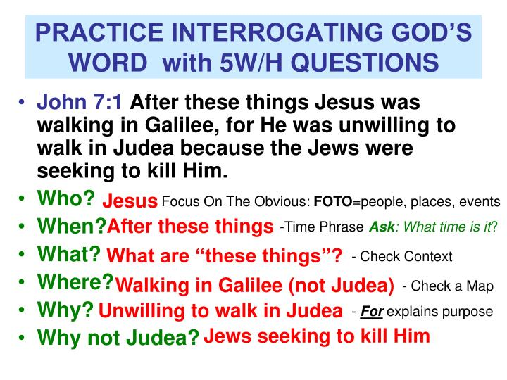 PRACTICE INTERROGATING GOD'S WORD  with 5W/H QUESTIONS
