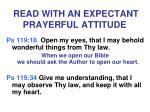 read with an expectant prayerful attitude