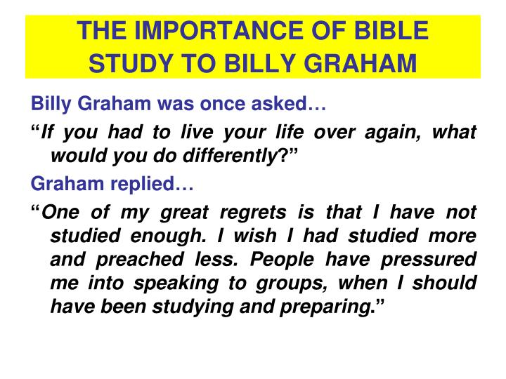 THE IMPORTANCE OF BIBLE STUDY TO BILLY GRAHAM