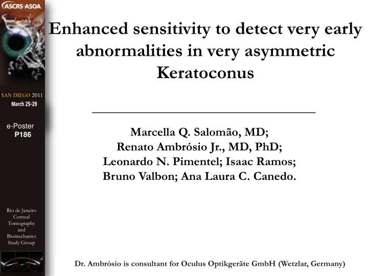 Enhanced sensitivity to detect very early abnormalities in very asymmetric Keratoconus