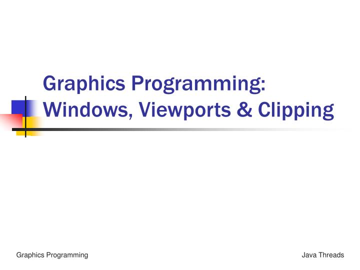 Ppt Graphics Programming Windows Viewports Clipping