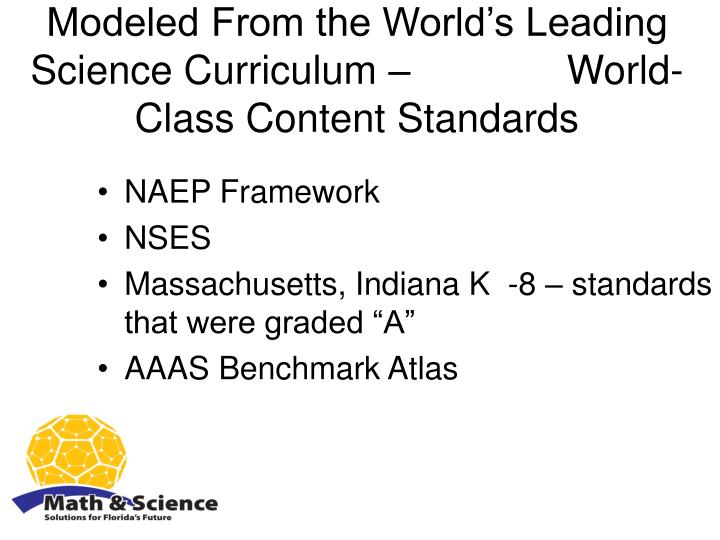 Modeled From the World's Leading Science Curriculum –              World-Class Content Standards