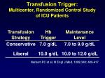 transfusion trigger multicenter randomized control study of icu patients