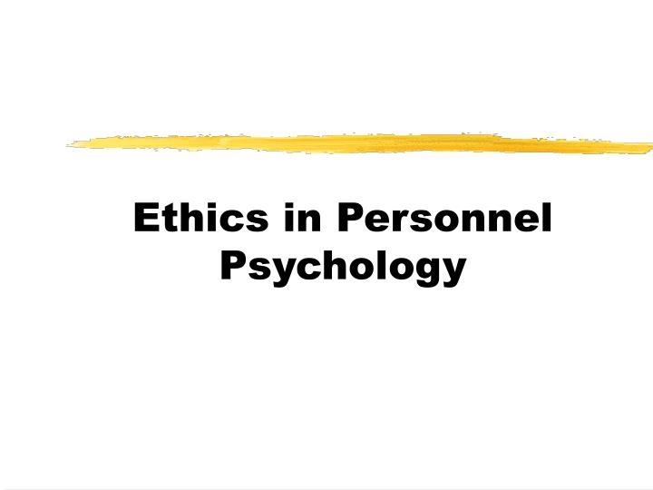 ethics in personnel psychology