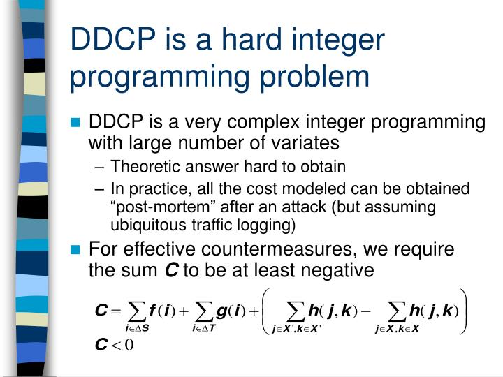 DDCP is a hard integer programming problem