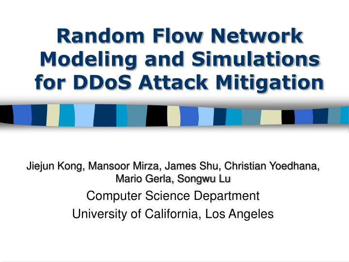 Random flow network modeling and simulations for ddos attack mitigation