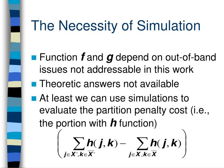 The Necessity of Simulation