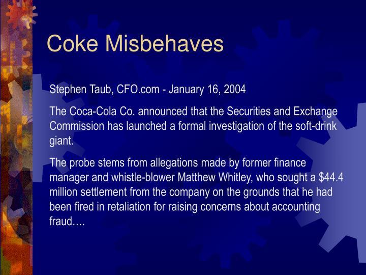 Coke Misbehaves