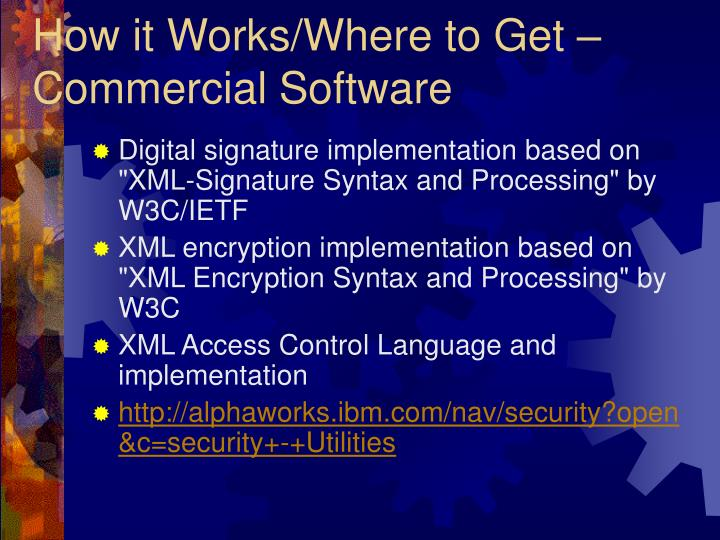 How it Works/Where to Get – Commercial Software